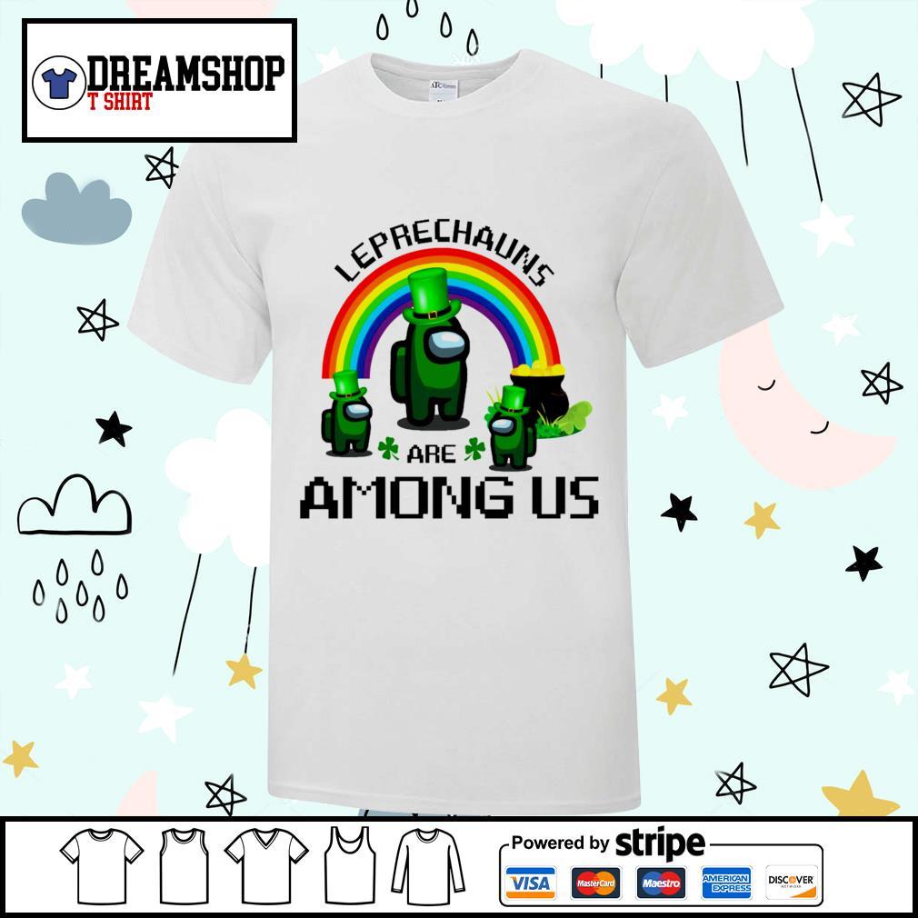 Leprechauns are Among Us St.Patrick_s Day shirt