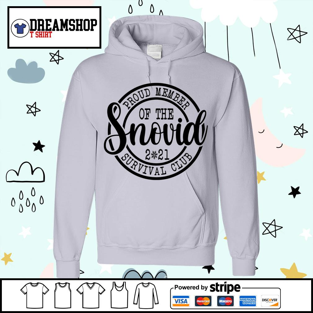 Proud Member of the Snovid 2021 survival club s hoodie