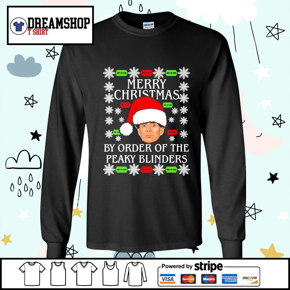 Merry Christmas by order of the Peaky Blinders ugly Christmas shirt, sweater longsleeve-tee