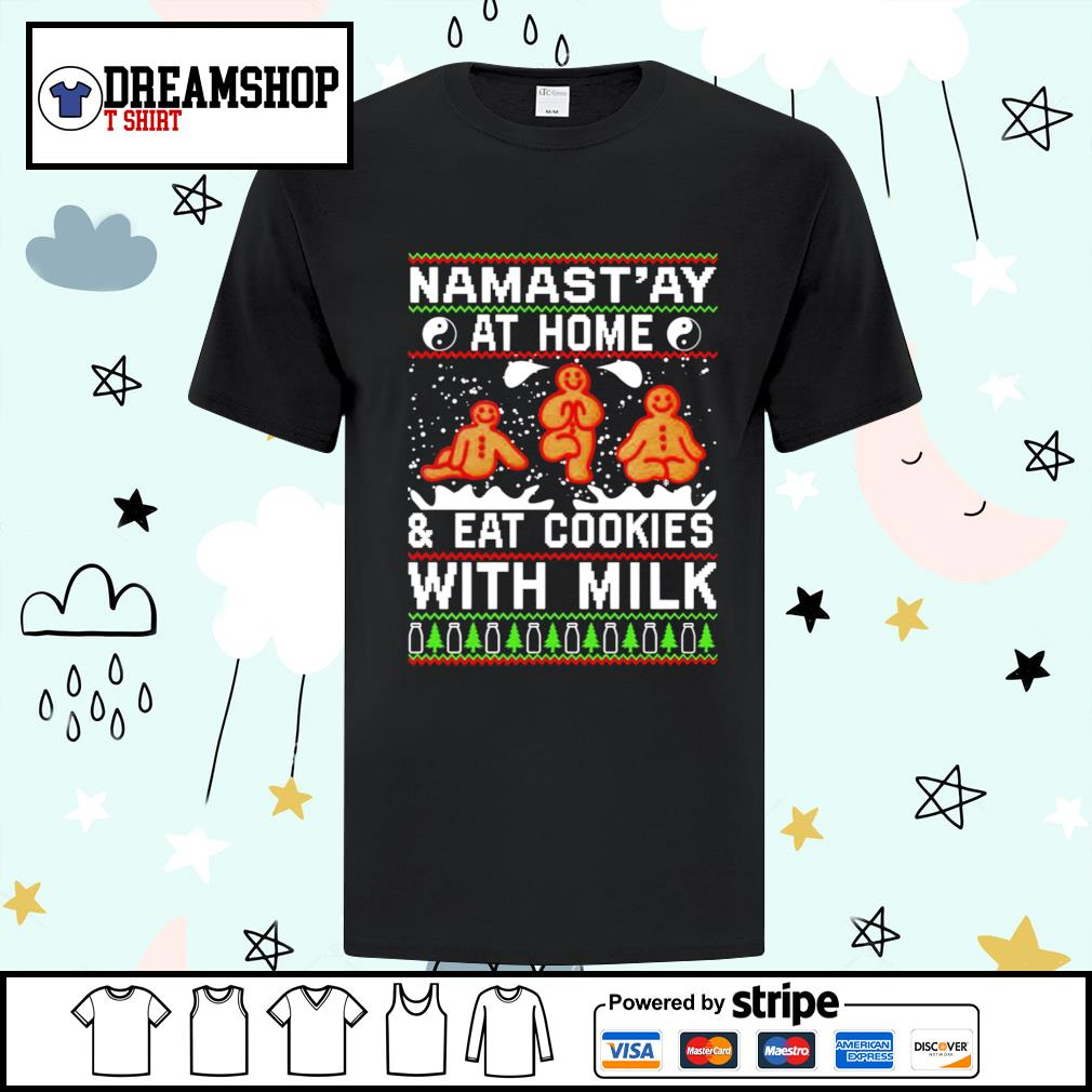 Namast_ay at home and eat cookies with milk ugly Christmas shirt, sweater