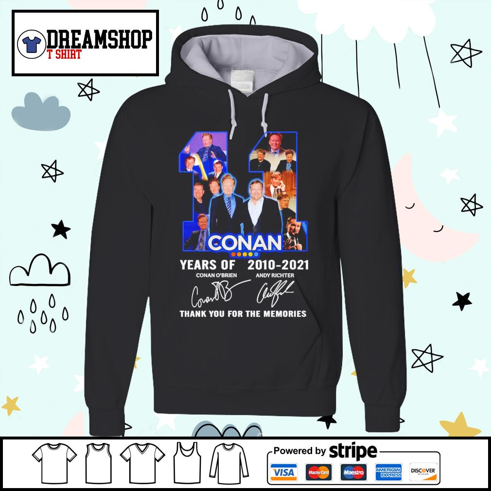 11 years of Conan 2010-2021 thank you for the memories s hoodie