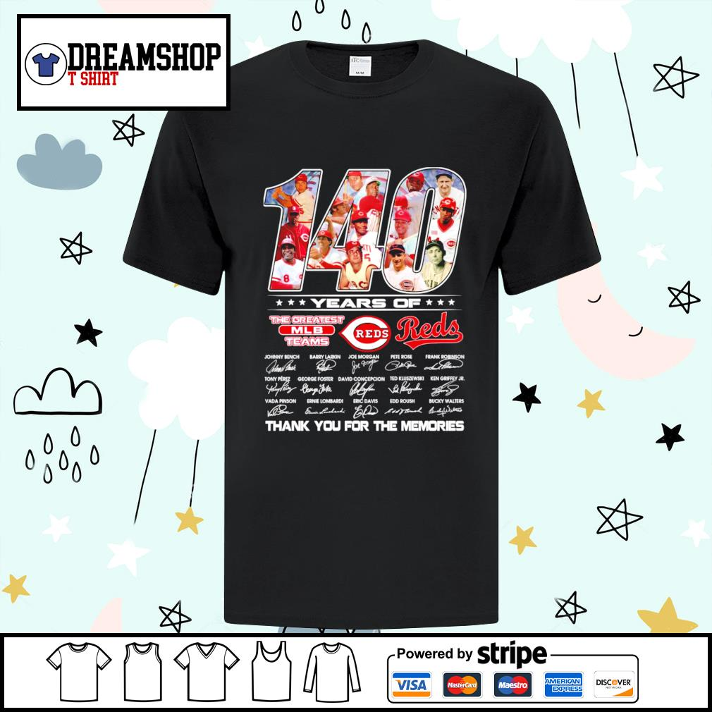 140 years of The Greatest MLB teams Reds thank you foe the memories shirt