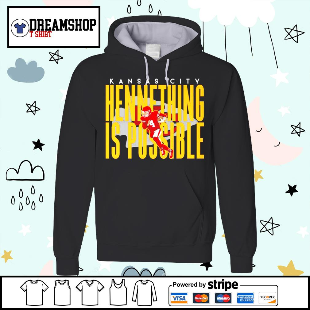 Kansas City Chiefs Hennything is possible t-s hoodie