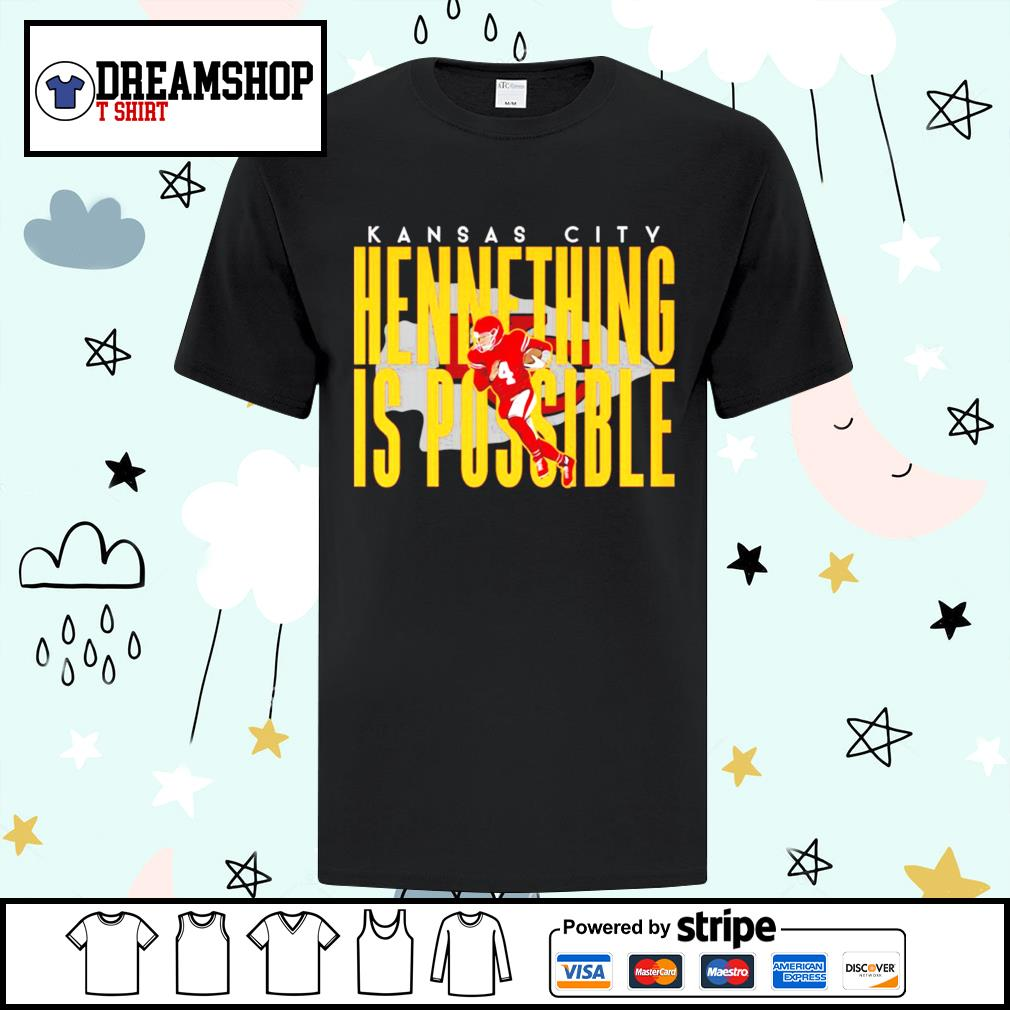 Kansas City Chiefs Hennything is possible t-shirt