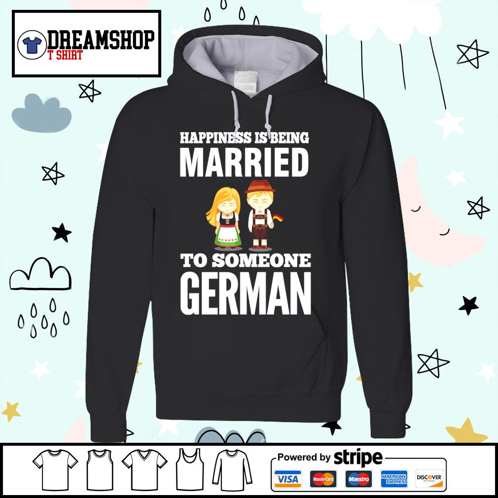 Men's happiness is being Married to someone German s hoodie